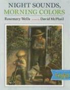 Rosemary/ McPhail Wells, Houghton Mifflin, Houghton Mifflin Company - Night Sounds, Morning Colors