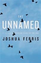 Joshua Ferris - The Unamed