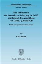 Ralf Dietrich - Das Erfordernis der besonderen Sicherung im StGB am Beispiel des Ausspähens von Daten, 202a StGB.