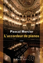 Pascal Mercier - L'accordeur de pianos