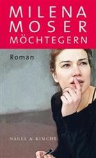 Milena Moser - Möchtegern