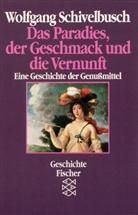 Wolfgang Schivelbusch - Das Paradies, der Geschmack und die Vernunft