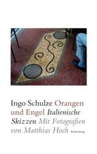 Matthias Hoch, Ing Schulze, Ingo Schulze, Matthias Hoch, Matthias Hoch - Orangen und Engel