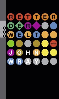 John Wray - Retter der Welt - Roman