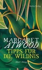 Margaret Atwood - Tipps für die Wildnis