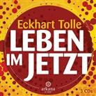Eckhart Tolle, Eckhart Tolle - Leben im Jetzt, 1 Audio-CD (Hörbuch)