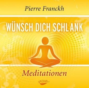 Pierre Franckh - Wünsch dich schlank - Meditationen, 1 Audio-CD (Hörbuch)