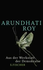 Arundhati Roy - Aus der Werkstatt der Demokratie