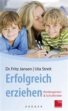Janse, Frit Jansen, Fritz Jansen, Fritz (Dr. Jansen, Streit, Uta Streit - Erfolgreich erziehen