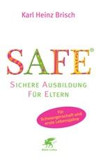 Karl H Brisch, Karl H. Brisch, Karl Heinz Brisch - SAFE® - Sichere Ausbildung für Eltern
