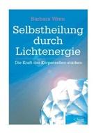 Barbara Wren - Selbstheilung durch Lichtenergie