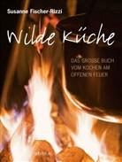 Fischer-Rizzi, S. Fischer-Rizzi, Susann Fischer-Rizzi, Susanne Fischer-Rizzi, S. Mader, Sabin Mader... - Wilde Küche