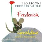 Leo Lionni, Fredrik Vahle - Frederick / Geraldine und die Mauseflöte, 1 Audio-CD (Hörbuch)