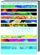 Oliver Wia, Max-Planck-Gesellschaf, Nadja Pernat - Expedition Zukunft. Science Express