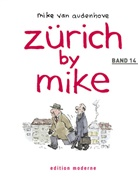 Mike Van Audenhove - Zürich by Mike - Bd. 14: Zürich by Mike