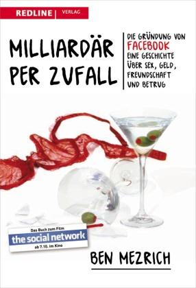 Ben Mezrich - Milliardär per Zufall - Die Gründung von Facebook The Social Network
