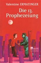 Valentine Ermatinger - Die 13. Prophezeiung