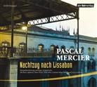 Pascal Mercier, Boris Aljinovic, José Batista, Peter Fricke, Felix von Manteuffel, Peter Weis - Nachtzug nach Lissabon, 2 Audio-CDs (Hörbuch)