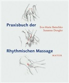 Eva Maria Batschko, Eva-Marie Batschko, Susanne Dengler - Praxisbuch der Rhythmischen Massage nach Ita Wegman