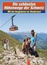 Phillipe Cruz, Loi To - Die schönsten Höhenwege der Schweiz