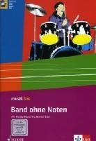 Peer Frenzke, Robert Hinz, Remmer Kruse - Musik live: Band ohne Noten, Schülerheft m. Audio-CD und DVD-ROM