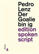 Pedro Lenz, Matthias Burki, Ursina Greuel, Daniel Rothenbühler - Der Goalie bin ig