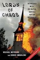 Michael Moynihan, Didrik Soderlind, Didrik Söderlind, Didrik Søderlind - Lords of Chaos
