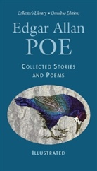 Edgar  Allan Poe, Aubrey Beardley, Aubrey Beardsley, Harry Clarke, Gustave Doré, Edouard Manet... - COLLECTED ILLUSTRATED STORIES AND POEMS