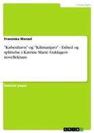 """Franziska Wenzel - """"København"""" og """"Kilimanjaro"""" - Enhed og splittelse i Katrine Marie Guldagers novellekrans"""