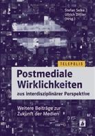 Dittle, Ullrich Dittler, Selk, Stefan Selke - Postmediale Wirklichkeiten aus interdisziplinärer Perspektive