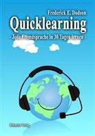 Frederick E Dodson, Frederick E. Dodson - Quicklearning - Jede Fremdsprache in 30 Tagen lernen