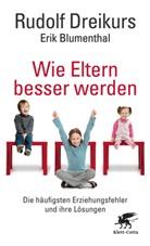 Blumenthal, Erik Blumenthal, Erik A Blumenthal, Erik A. Blumenthal, Dreikur, Rudol Dreikurs... - Wie Eltern besser werden