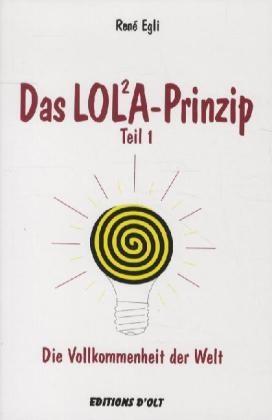 Françoise Egli, Rene Egli, René Egli,  EGLI RENE - Das Lola-Prinzip - Bd. 01: DAS LOLA PRINZIP