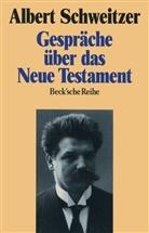 Albert Schweitzer, Winfrie Döbertin - Gespräche über das Neue Testament