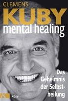 Clemens Kuby, Brigitte Smith - Mental Healing
