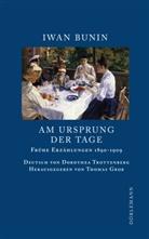 Iwan Bunin, Thoma Grob, Thomas Grob, Dorothea Trottenberg - Am Ursprung der Tage