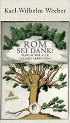 Karl Wilhelm Weeber - Rom sei Dank!, Erfolgsausgabe