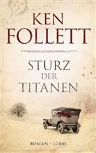 Ken Follett, Tina Dreher, Dietmar Schmidt - Sturz der Titanen