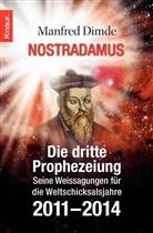 Manfred Dimde - Nostradamus - Die dritte Prophezeiung
