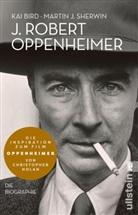 Bir, Bird, Ka Bird, Kai Bird, Sherwin, Martin J Sherwin... - J. Robert Oppenheimer