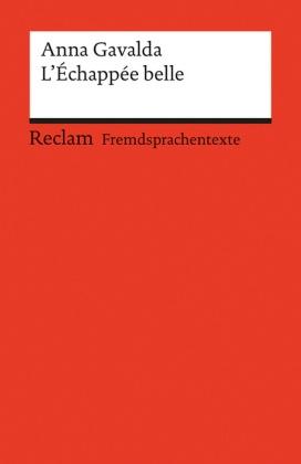 Anna Gavalda, Mireill Schauwecker, Mireille Schauwecker - L' Échappée belle - Französischer Text mit deutschen Worterklärungen