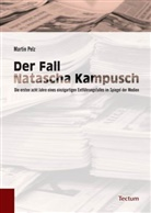 Martin Pelz - Der Fall Natascha Kampusch