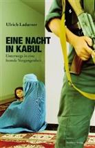Ulrich Ladurner - Eine Nacht in Kabul