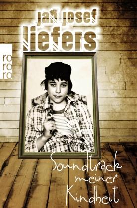 Jan J Liefers, Jan J. Liefers, Jan Josef Liefers - Soundtrack meiner Kindheit