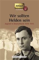 Jürge Kleindienst, Jürgen Kleindienst - Wir sollten Helden sein, Jugend in Deutschland 1939-1945