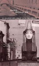 Ingo Schulze - 33 Augenblicke des Glücks
