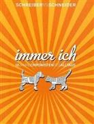 Schneider, Steven Schneider, Schreibe, Sybi Schreiber, Sybil Schreiber, Daniela Trunk - Schreiber vs. Schneider. Immer ich!