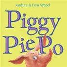 Audrey Wood, Don Wood - Piggy Pie Po