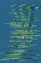 Steven Uhly - Mein Leben in Aspik