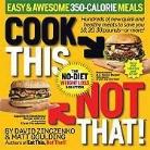 Matt Goulding, David Zinczenko, David/ Goudeket Zinczenko - Cook This, Not That! 350-Calorie Meals